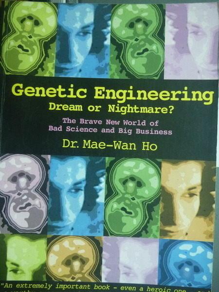 【書寶二手書T6/大學理工醫_QXZ】Genetic Engineering:Dream or Nightmare_Dr