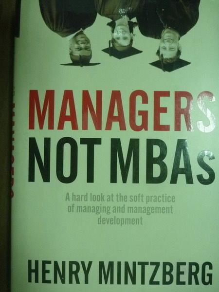 【書寶二手書T7/財經企管_PGI】Managers Not MBAs_MINTZBERG