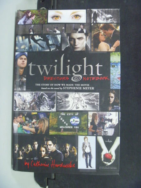 【書寶二手書T5/影視_HCU】Twilight Directors Notebook_Catherine