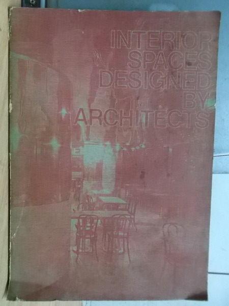 【書寶二手書T4/設計_ZFP】Interiors Spaces Designes by Architects
