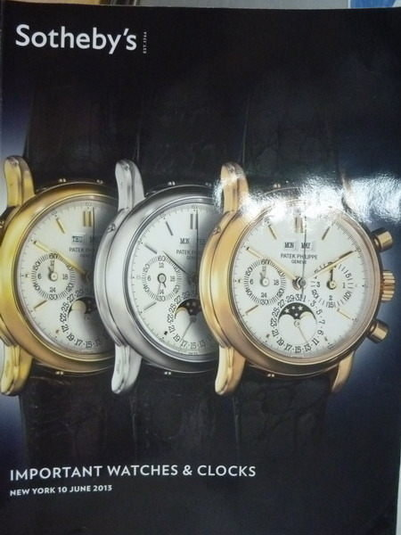 【書寶二手書T9/收藏_WDD】Sothebys_2013/6/10_Important Watches&Clocks