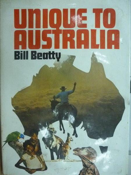 【書寶二手書T2/地理_XGR】Unique to Australia_Bill Beatty