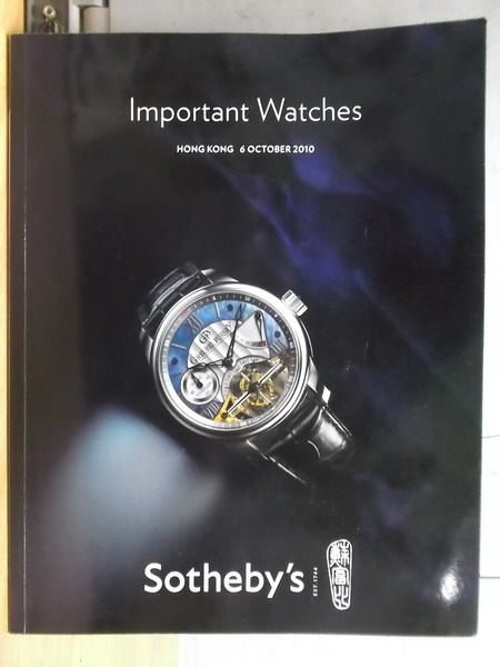 【書寶二手書T2/收藏_YKB】Sothebys_2010/10/6_Important Watches