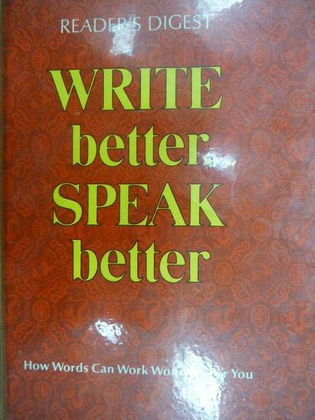 【書寶二手書T7/語言學習_LAE】Write Better Speak Better_Readrs Digest