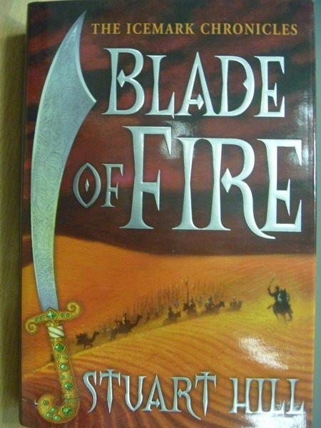 【書寶二手書T3/原文小說_WEA】Blade of Fire_Stuart Hill