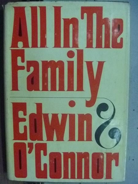 【書寶二手書T4/原文小說_HIR】All in the family_Edwin OConnor_1966