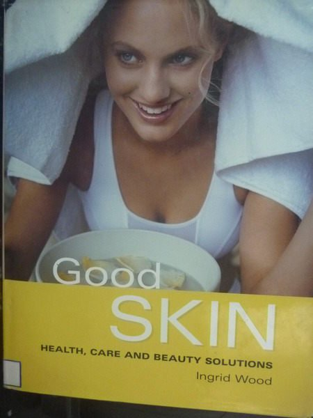 【書寶二手書T8/美容_ZDX】Good Skin: Your Guide to