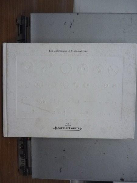 【書寶二手書T3/收藏_OFH】Les Montres De La Manufacture_Coultre_法文