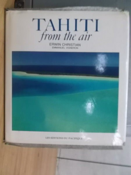 【書寶二手書T9/地理_XFI】Tahiti from the air_1988