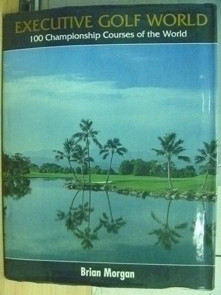 【書寶二手書T3/體育_YGN】Executive Golf World_Morgan