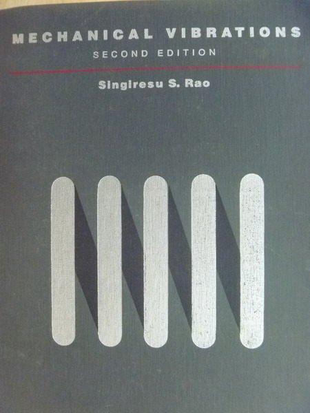 【書寶二手書T6/大學理工醫_WDX】Mechanical Vibrations_1990_Rao