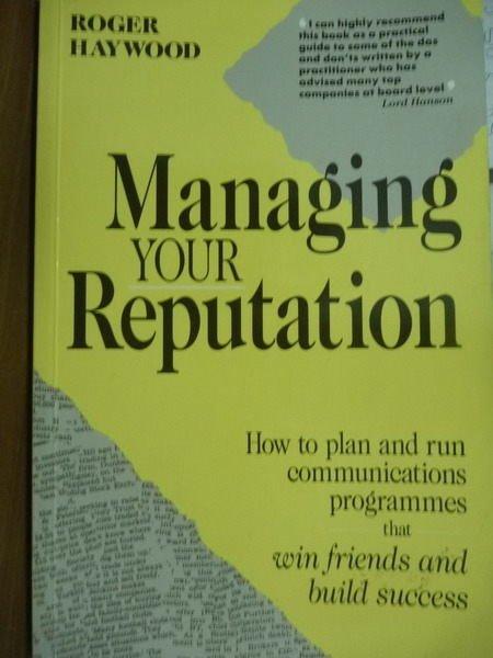 【書寶二手書T8/財經企管_PHD】Managing your reputation_Roger Haywood