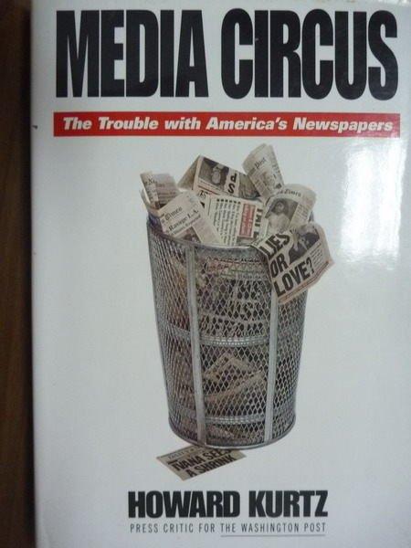 【書寶二手書T4/社會_PHD】Media circus_Howard Kurtz.