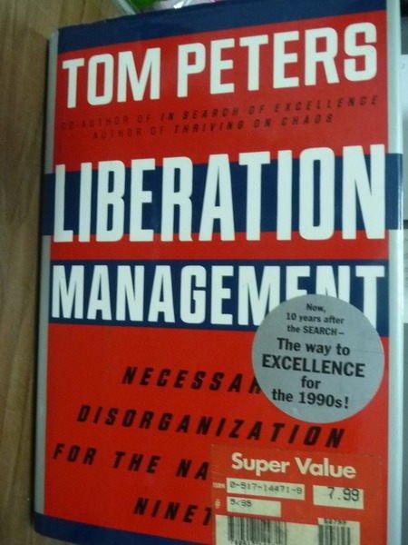 【書寶二手書T2/原文書_PKP】Liberation Management_Tom Peters