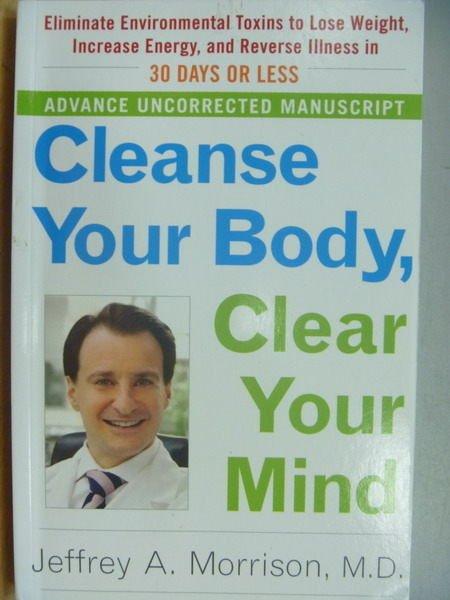 【書寶二手書T4/養生_ZHC】Cleanse Your Body, Clear Your mind