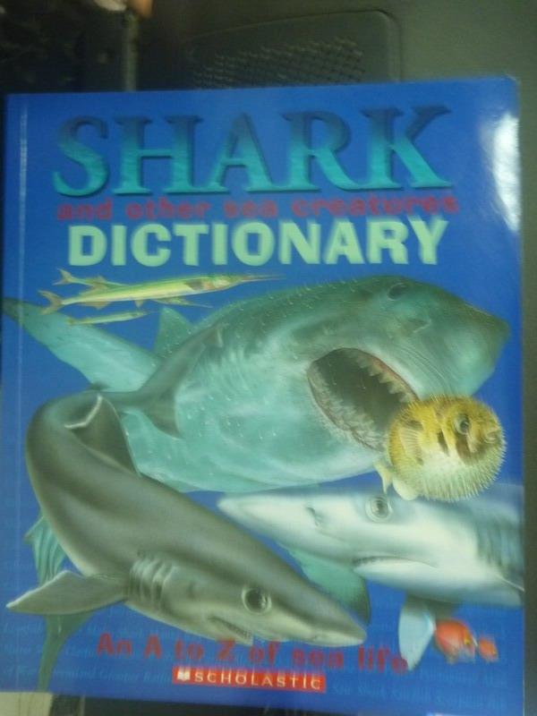 【書寶二手書T4/動植物_ZBU】Shark and Other Sea Creatures Dictionary