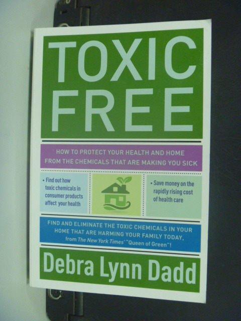 【書寶二手書T6/養生_KIL】Toxic Free_Dadd, Debra Lynn