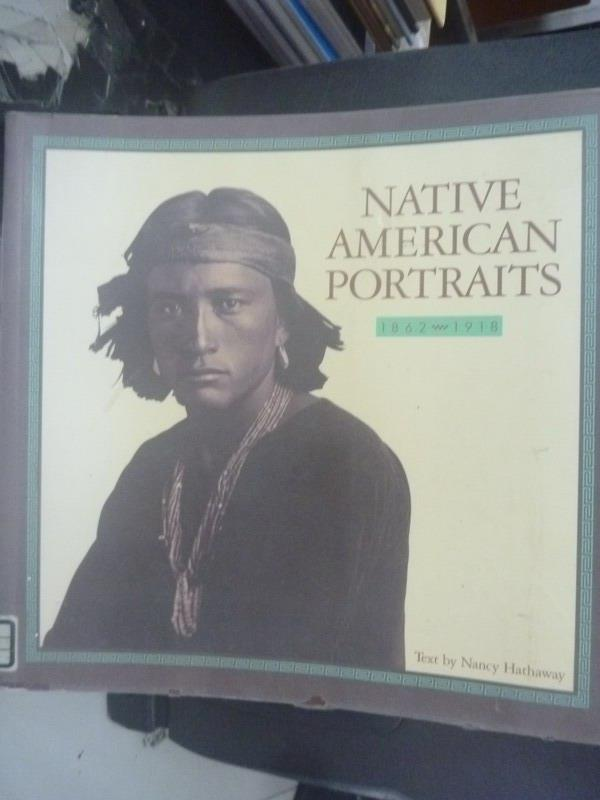 【書寶二手書T1/地理_ZAU】Native American Portraits_Nancy Hathaway
