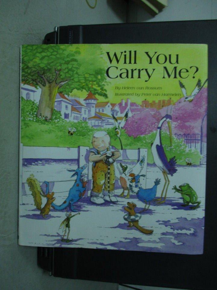 【書寶二手書T2/語言學習_PMG】Will You Carry Me?