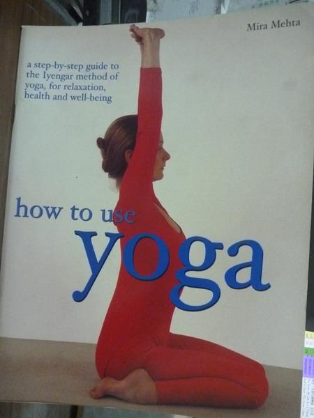 【書寶二手書T7/體育_PFS】How to use yoga_Mira Mehta