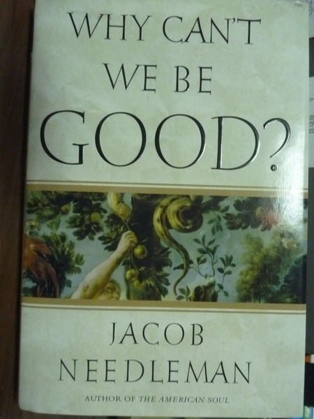 【書寶二手書T9/原文書_PNB】Why Cant We Be Good?_Needleman, Jacob