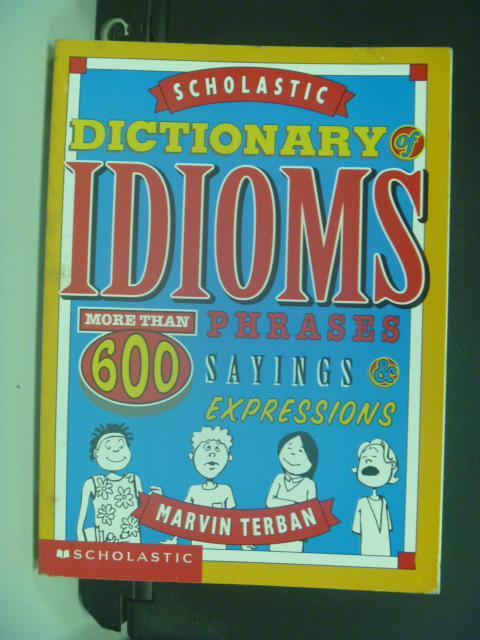 【書寶二手書T9/字典_NQA】Scholastic Dictionary of Idioms_Marvin