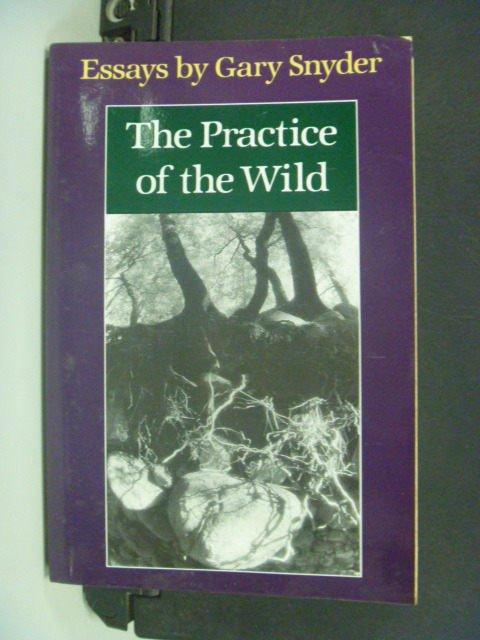 【書寶二手書T6/原文小說_NII】The practice of the wild : essays