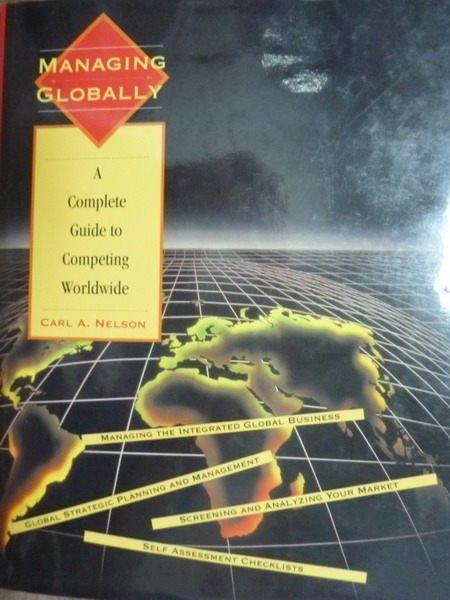 【書寶二手書T6/大學商學_PLJ】Managing globally_Carl A. Nelson