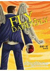 FLY,DADDY,FLY