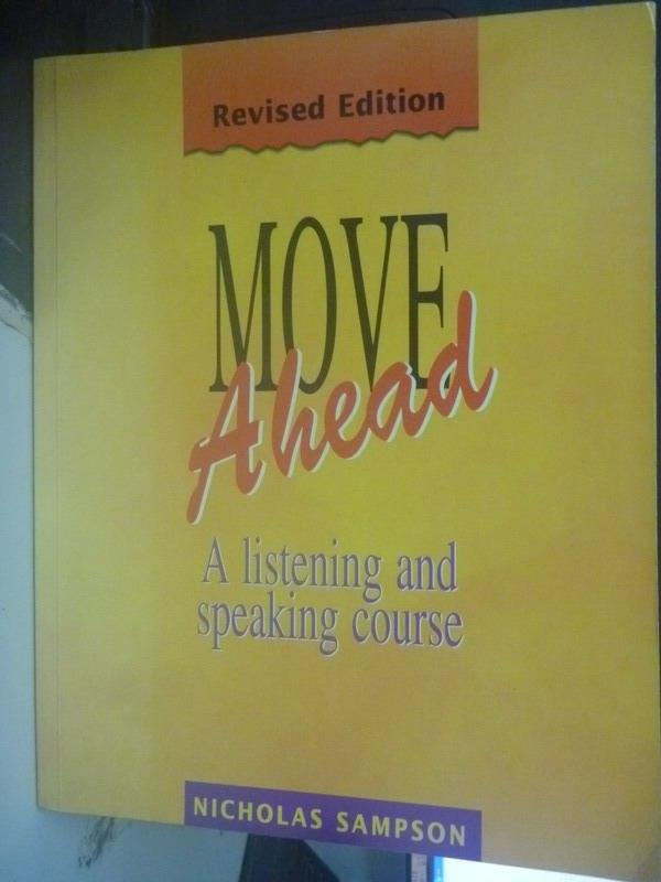 【書寶二手書T1/語言學習_QIJ】Move Ahead : A Listening and Speaking