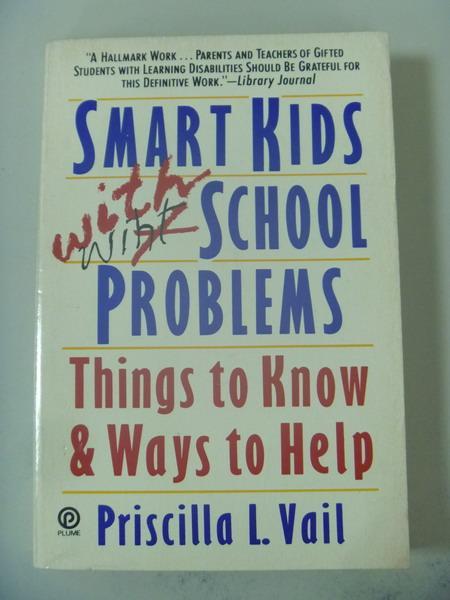 【書寶二手書T6/大學教育_IBB】Smart Kids With School Problems_Priscilla