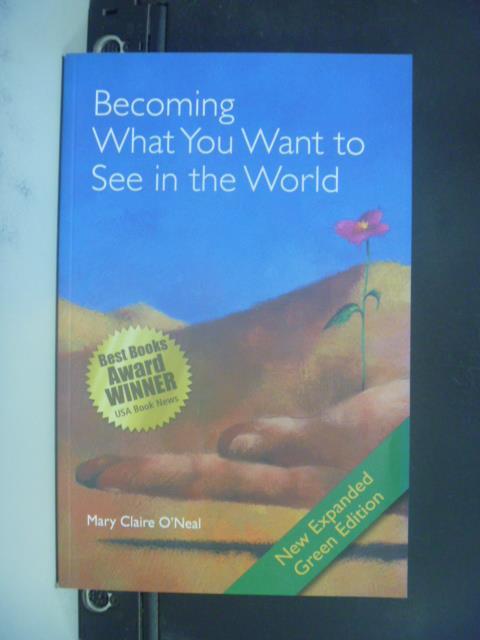 【書寶二手書T6/原文書_ONL】Becoming What You Want to See in the World