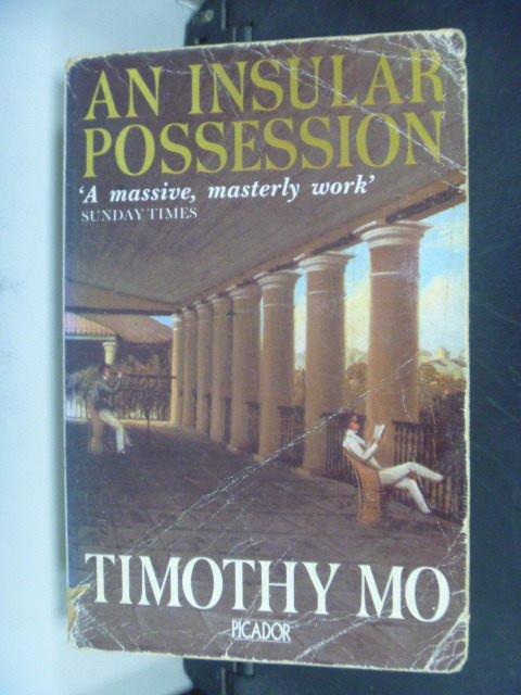 【書寶二手書T2/原文小說_IKB】An insular possession_Timothy Mo.