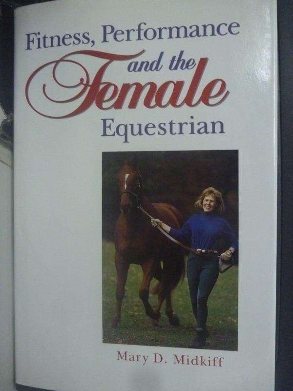 【書寶二手書T7/體育_QJK】Fitness, Performance and the Female Equestri