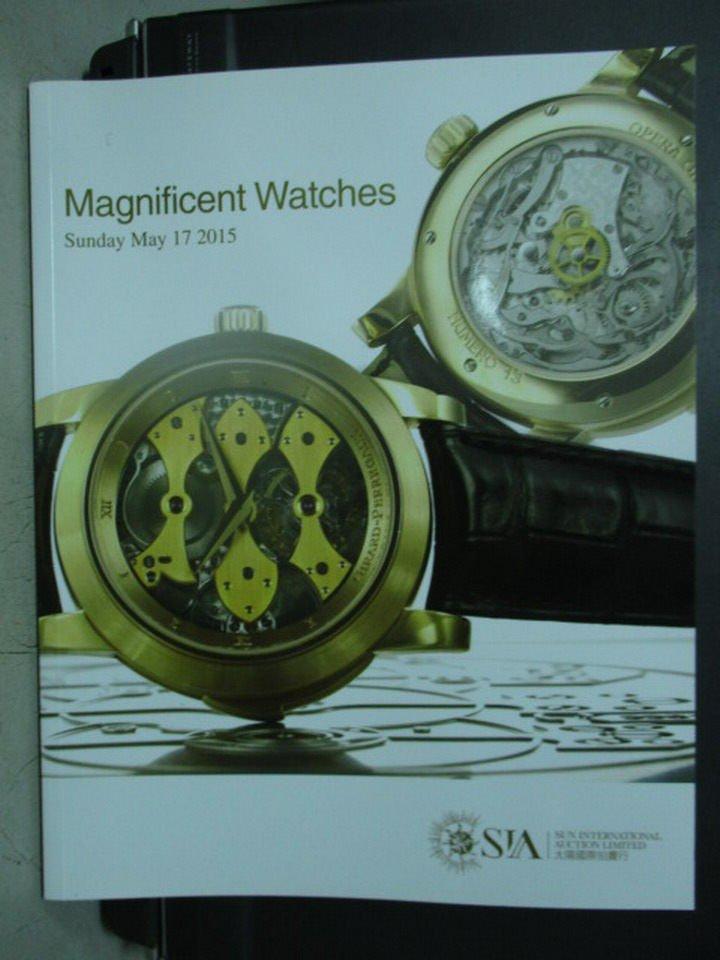 【書寶二手書T6/收藏_WGN】SIA太陽國際拍賣行_Magnificent Watches_2015/5/17