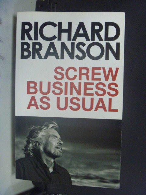 【書寶二手書T8/原文小說_JEA】Screw Business as Usual_Richard Branson