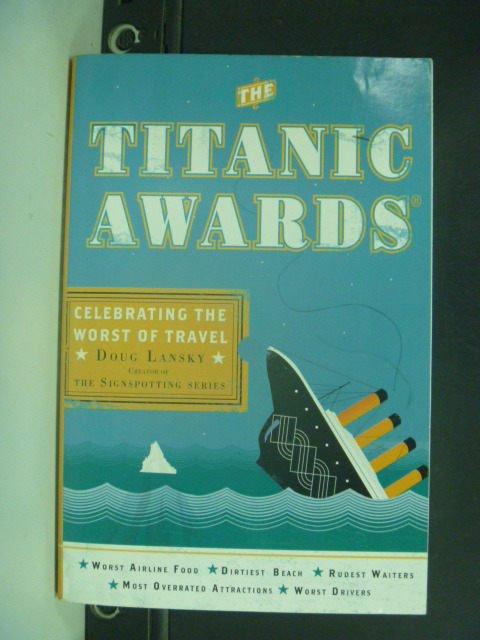 【書寶二手書T7/原文小說_KIT】The Titanic Awards_Lansky, Doug