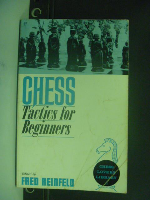 【書寶二手書T4/嗜好_OIC】Chess Tactics for Beginners_Fred_國際象棋
