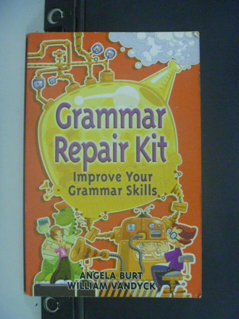 【書寶二手書T3/語言學習_NRJ】Grammar Repair Kit_Burt, Angela