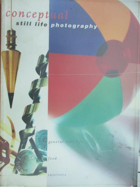 【書寶二手書T1/攝影_YKO】Conceptual still life pho to graphy