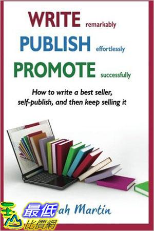 [105美國直購] Write, Publish, Promote: How to write a best seller, self-publish, and then keep selling it ... (Volume 1)