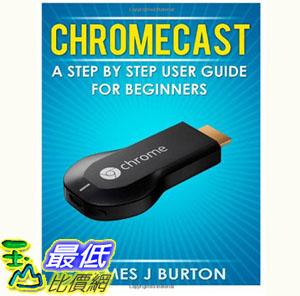 [103美國直購] Chromecast 用戶指南 A Step by Step User Guide for Beginners Paperback $493