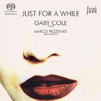 蓋比.柯爾:陪我到夢中 Gaby Cole: Just For A While (SACD)【fone】